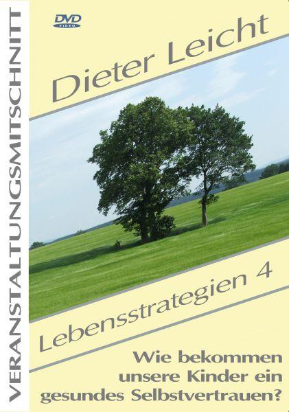 Dieter Leicht - Lebensstrategien 4